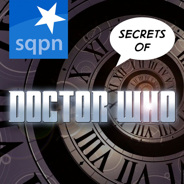 SQPN Launches 'Secrets of Doctor Who'
