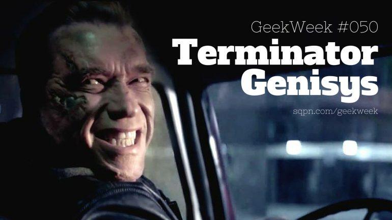 GWK050: Terminator Genisys, Star Fleet Academy, Pluto and Marvel Phase 3