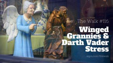 WLK116: Winged Grannies and Darth Vader Stress