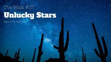WLK117: Unlucky Stars