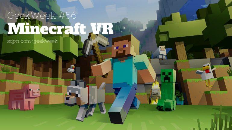 GWK056: Minecraft VR