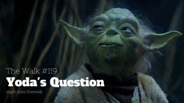 WLK119: Yoda's Question