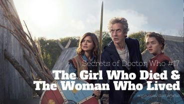 WHO017: The Girl Who Died & The Woman Who Lived