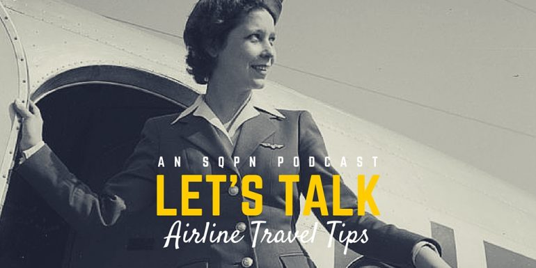 LTK003: Let's Talk Airline Travel Tips