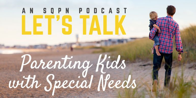 LTK004: Let's Talk Parenting Kids with Special Needs