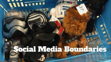 WLK136: Social Media Boundaries