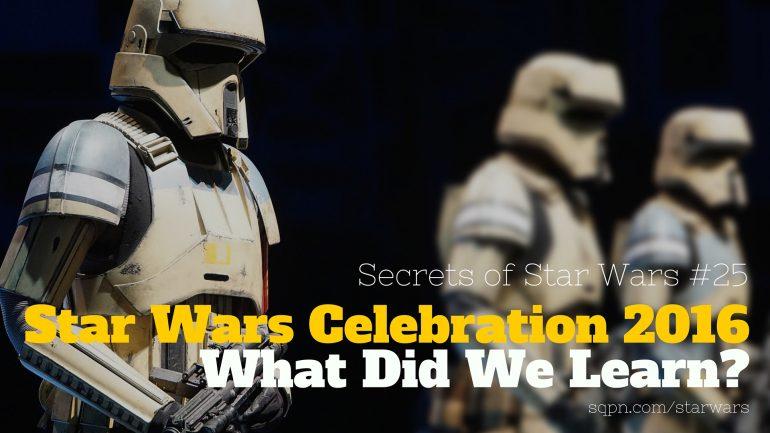 SSW025: Star Wars Celebration 2016: What Did We Learn?