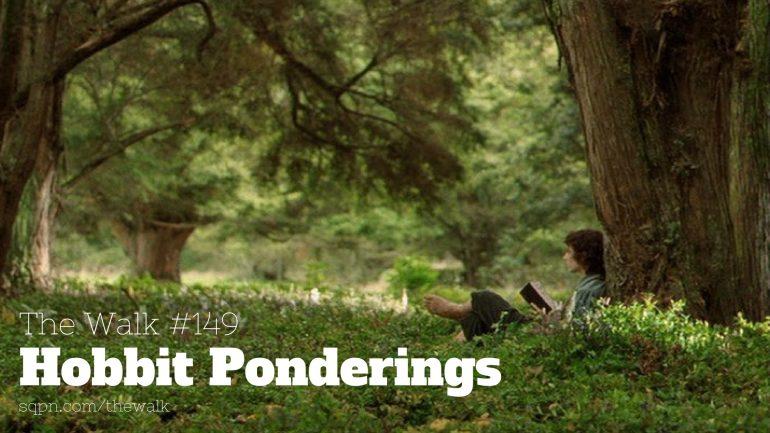 WLK149: Hobbit Ponderings