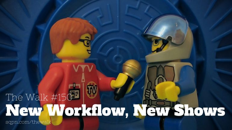 WLK150: New Workflow, New Shows