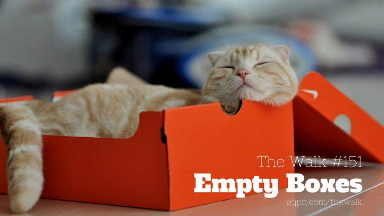 WLK151: Empty Boxes