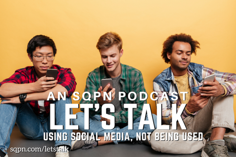 LTK012: Let's Talk Using Social Media, Not Being Used