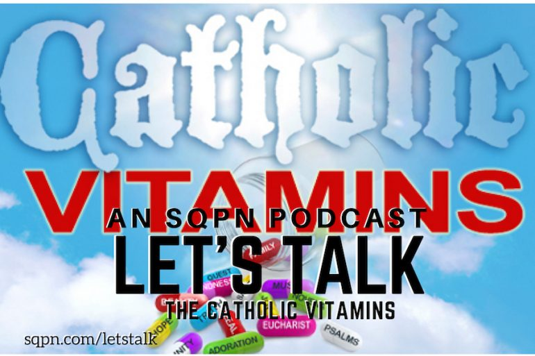 LTK014: Let's Talk the Catholic Vitamins