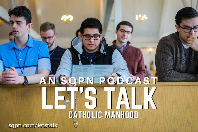 LTK017: Let's Talk about Catholic Manhood