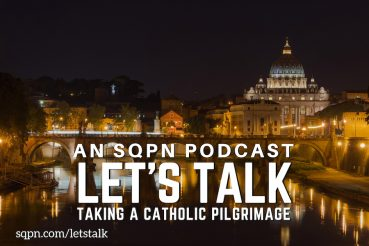 LTK020: Let's Talk Going on a Catholic Pilgrimage
