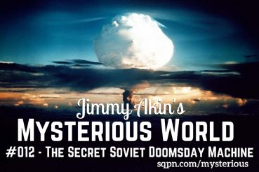 MYS012: The Secret Soviet Doomsday Machine