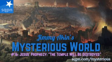 "MYS016: Jesus' Prophecy: ""The Temple Will Be Destroyed!"""