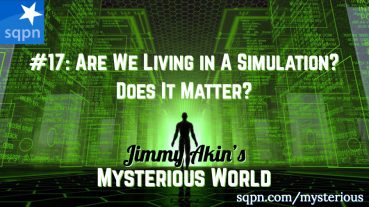 MYS017: Are We In a Simulation? Does It Matter?