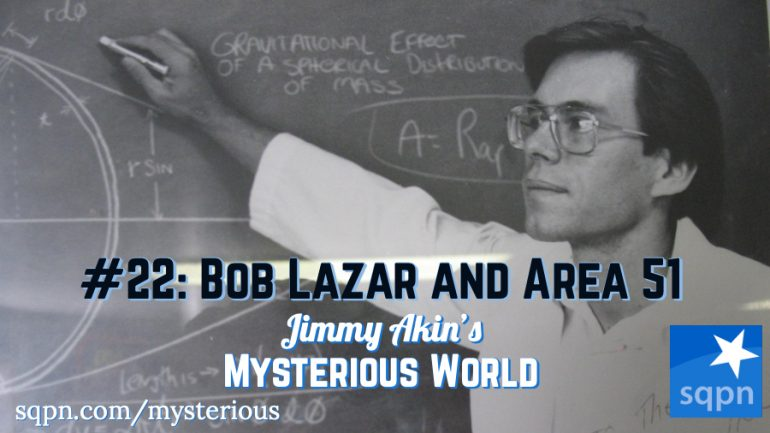MYS022: Bob Lazar and Area 51