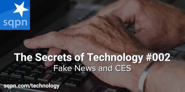 TEC002: Fake News and CES