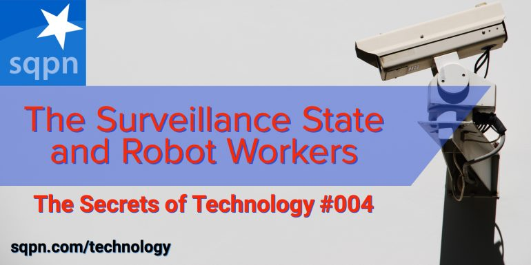 TEC004: The Surveillance State and Robot Workers