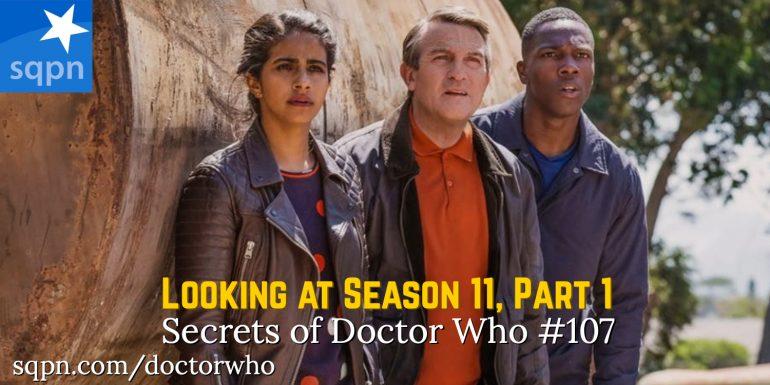 WHO107: Looking Back at Season 11, Part 1