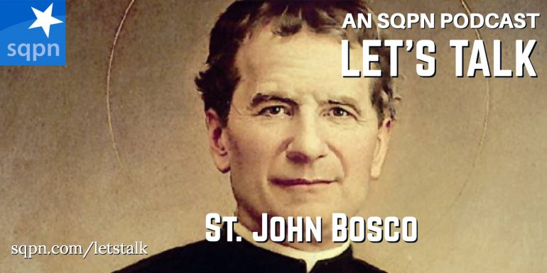 LTK036: Let's Talk about St. John Bosco