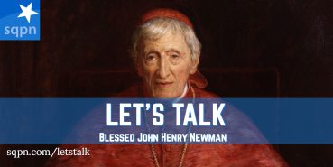 LTK038: Let's Talk about Blessed John Henry Newman's Canonization
