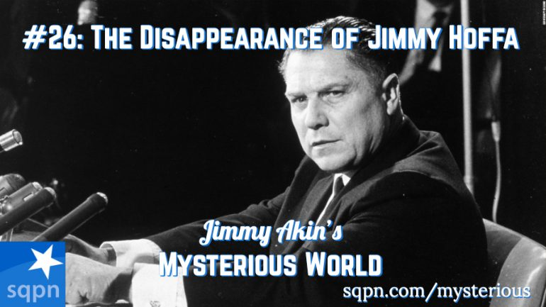 MYS026: The Disappearance of Jimmy Hoffa