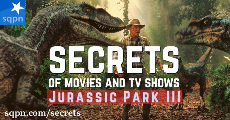 SCR034: The Secrets of Jurassic Park III