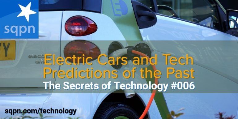 TEC006:  Electric Cars and Tech Predictions of the Past