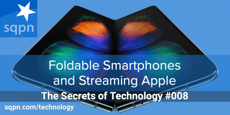 TEC008: Foldable Smartphones and Streaming Apple
