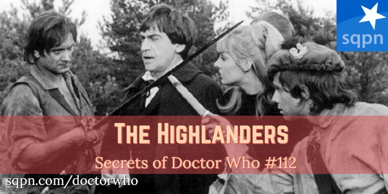 WHO112: The Highlanders