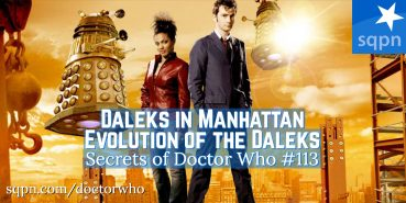 WHO113: Daleks in Manhattan and Evolution of the Daleks