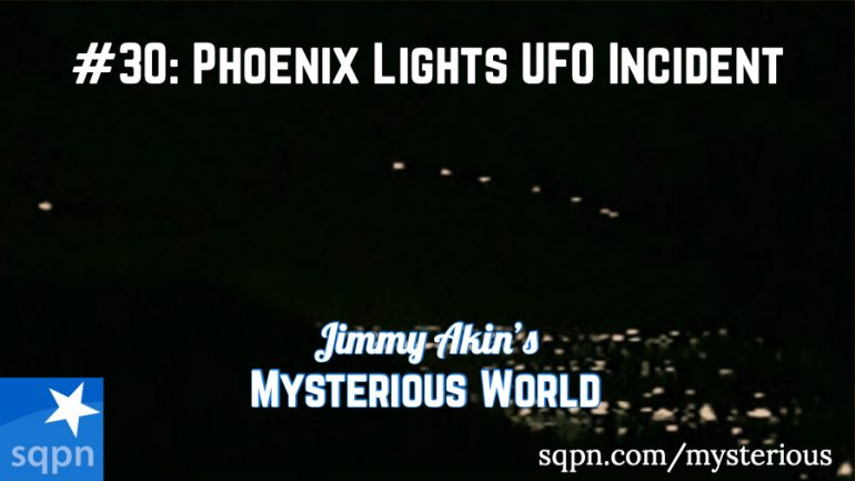 MYS030: The Phoenix Lights UFO Incident