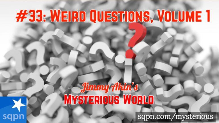 MYS033: Weird Questions, Volume 1