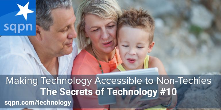 TEC010: Making Technology Accessible to Non-Techies