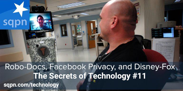 TEC011: Robo-Docs, Facebook Privacy, and Disney-Fox