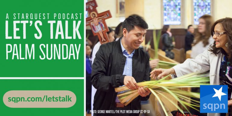 Let's Talk about Palm Sunday