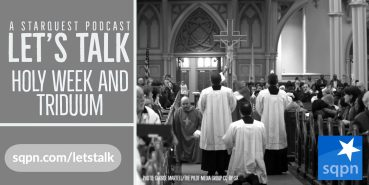 Let's Talk about Holy Week and the Triduum