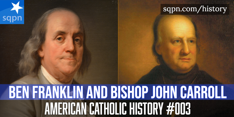 Benjamin Franklin and Bishop John Carroll
