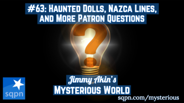 Haunted Dolls, Nazca Lines, Padre Pio, and More Patron Questions