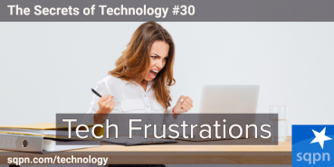 Tech Frustrations