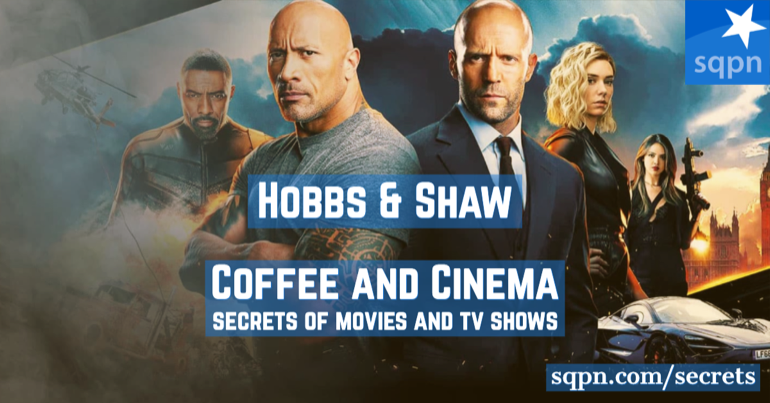 Hobbs & Shaw – Coffee and Cinema