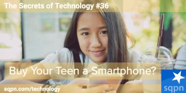 Buy Your Teen A Smartphone?