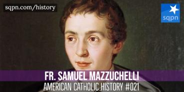 Fr. Samuel Mazzuchelli
