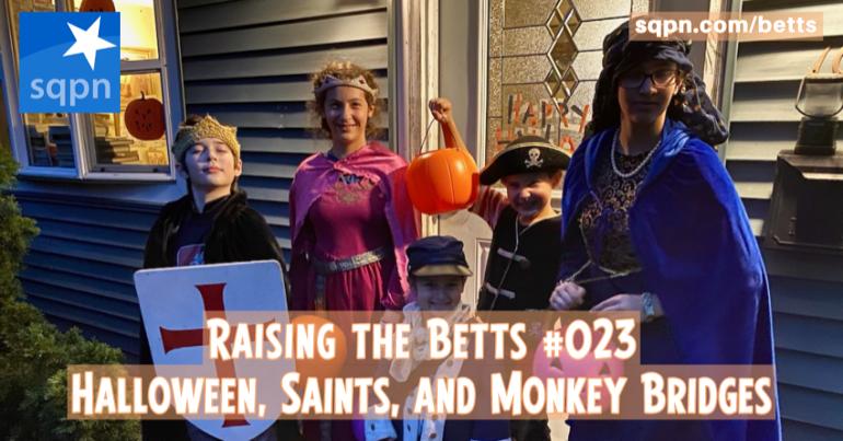 Halloween, All Saints, and Monkey Bridges
