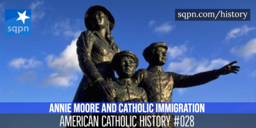 Annie Moore and Catholic Immigration