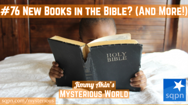 New Books in the Bible? (& More Weird Questions)