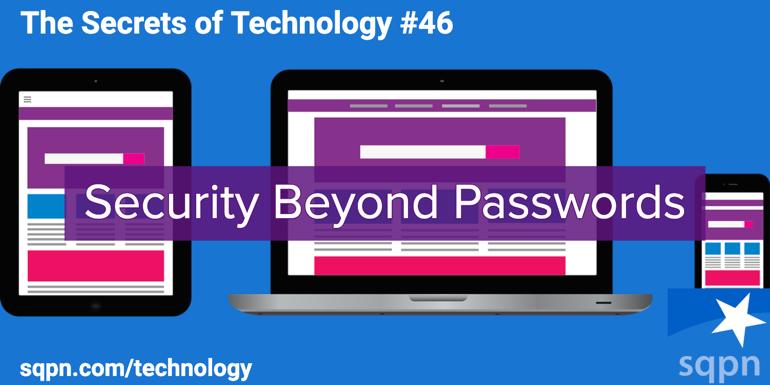 Security Beyond Passwords