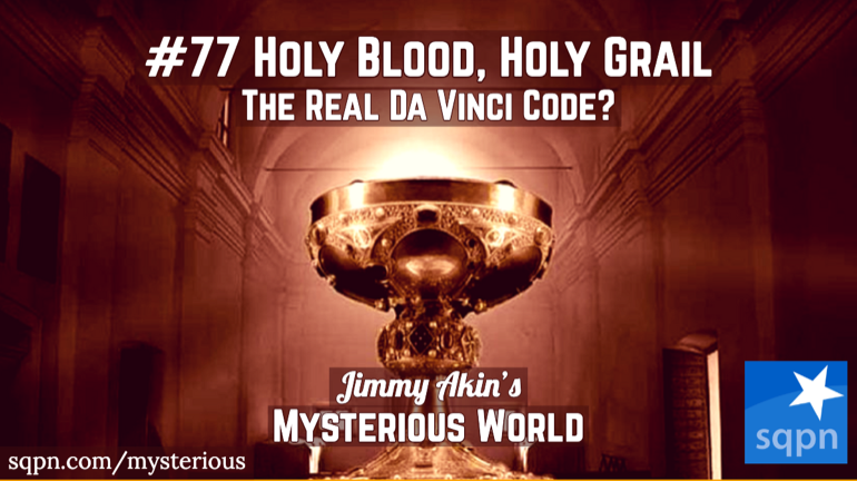 The Real Da Vinci Code? (Holy Blood, Holy Grail)